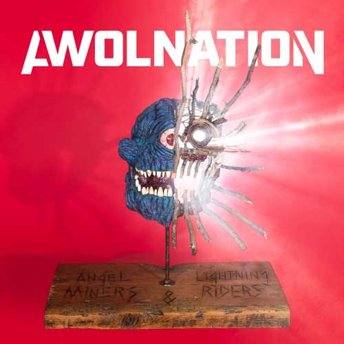 AWOLNATION Angel Miners & the Lightning Riders