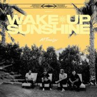 All Time Low Wake Up, Sunshine