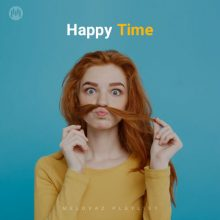 Happy Time (Playlist By MELOVAZ.NET)