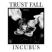 Incubus Trust Fall (Side B
