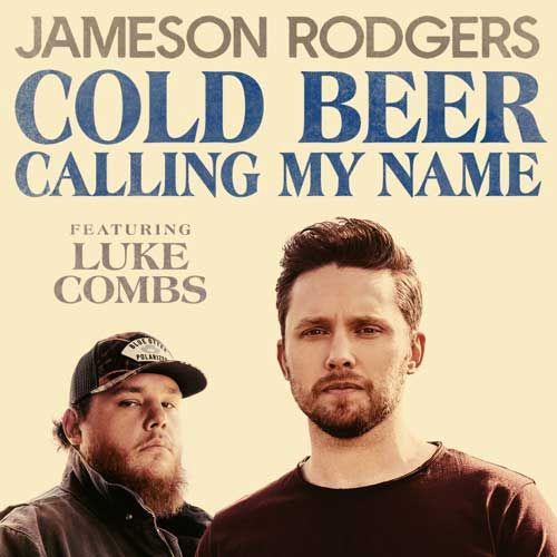 Jameson Rodgers, Luke Combs Cold Beer Calling My Name