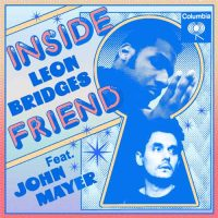 Leon Bridges, John Mayer Inside Friend