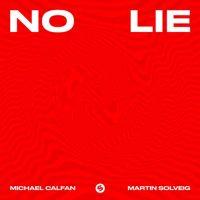 Michael Calfan, Martin Solveig No Lie