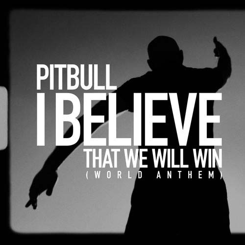 Pitbull I Believe That We Will Win