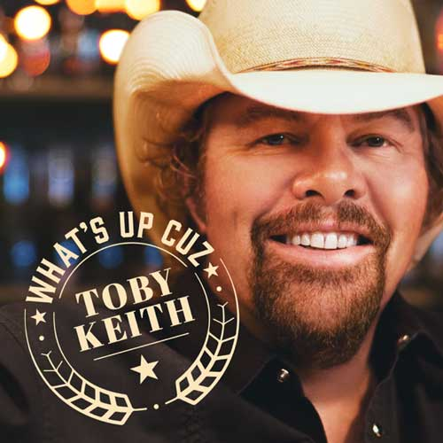 Toby Keith What's up Cuz