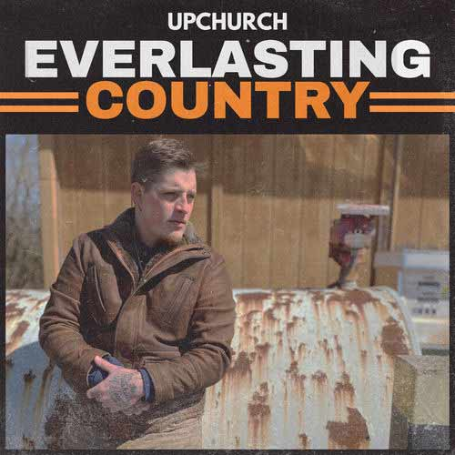 Upchurch Everlasting Country