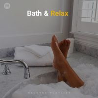 Bath & Relax (Playlist By MELOVAZ.NET)