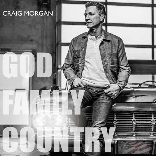 Craig Morgan God, Family, Country