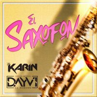 Dayvi, Karin Vip El Saxofon