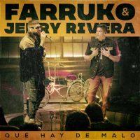Farruko, Jerry Rivera Qué Hay de Malo