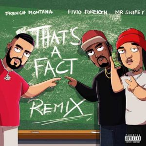 French Montana, Fivio Foreign That's A Fact (Remix)