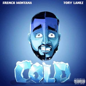 French Montana, Tory Lanez Cold