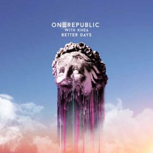 OneRepublic, KHEA Better Days
