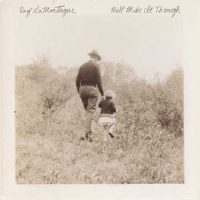 Ray LaMontagne We'll Make It Through
