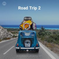 Road Trip 2 (Playlist By MELOVAZ.NET)