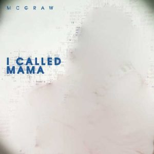 Tim McGraw I Called Mama