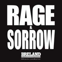 BRELAND Rage & Sorrow
