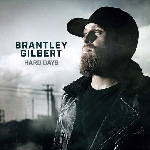 Brantley Gilbert Hard Days