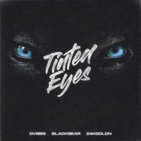 DVBBS, Blackbear, 24kgoldn Tinted Eyes