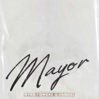 Myke Towers, Yandel Mayor