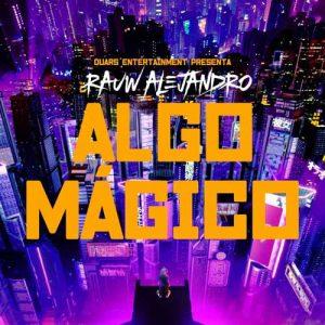 Rauw Alejandro Algo Mágico