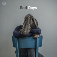 Sad Days (Playlist By MELOVAZ.NET)