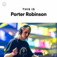 This Is Porter Robinson