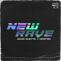 David Guetta, Morten New Rave