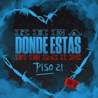 KHEA, Piso 21 Dónde Estás (Remix)