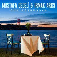 Mustafa Ceceli, Irmak Arıcı Gün Ağarmadan